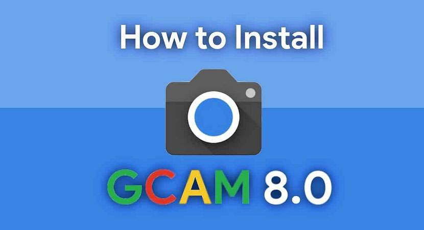 Google GCAM install on Any Android 10 Device- Guide